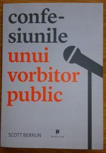 Ianuarie - Scott Berkun - Confesiunile unui vorbitor public